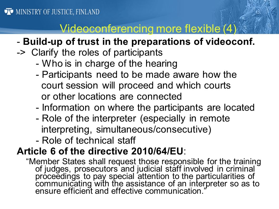 Videoconferencing more flexible (4) - Build-up of trust in the preparations of videoconf. -> Clarify the roles of participants - Who is in charge of t