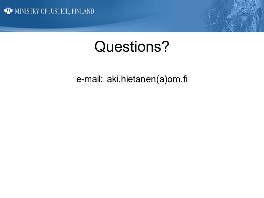 Questions? e-mail: aki.hietanen(a)om.fi