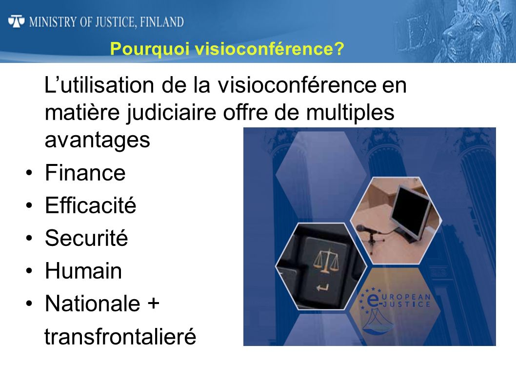 Videoconferencing more flexible (3) More flexilibity in the use of technical equipment Finland has started installing different kinds of videoconferencing equipment for different purposes.
