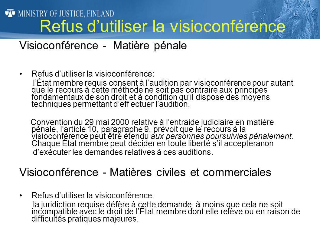 Refus dutiliser la visioconférence Visioconférence - Matière pénale Refus dutiliser la visioconférence: lÉtat membre requis consent à laudition par vi