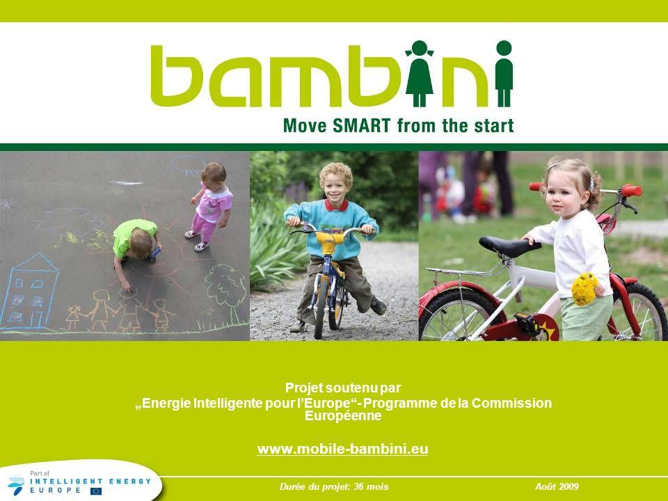 IEE/08/631/SI2.528417Durée du projet : 36 moisAoût 2009 BAMBINI a pour buts daugmenter la présence des modes de transports actifs dans la vie des jeunes enfants (0-6 ans) et de motiver les parents à utiliser des modes alternatifs à la voiture, afin dintégrer dès le plus jeune âge lusage de modes de déplacements respectueux de lenvironnement.