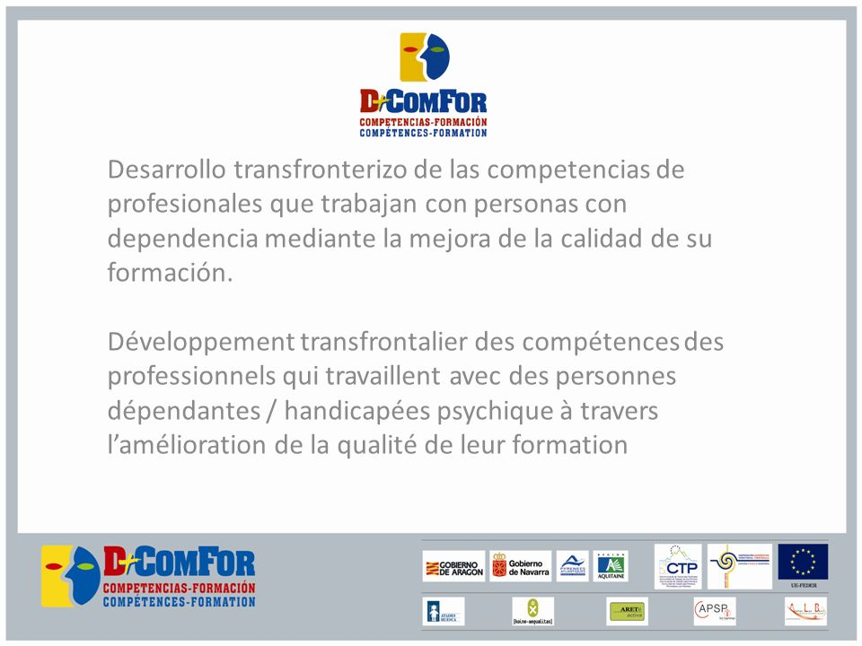 Desarrollo transfronterizo de las competencias de profesionales que trabajan con personas con dependencia mediante la mejora de la calidad de su formación.