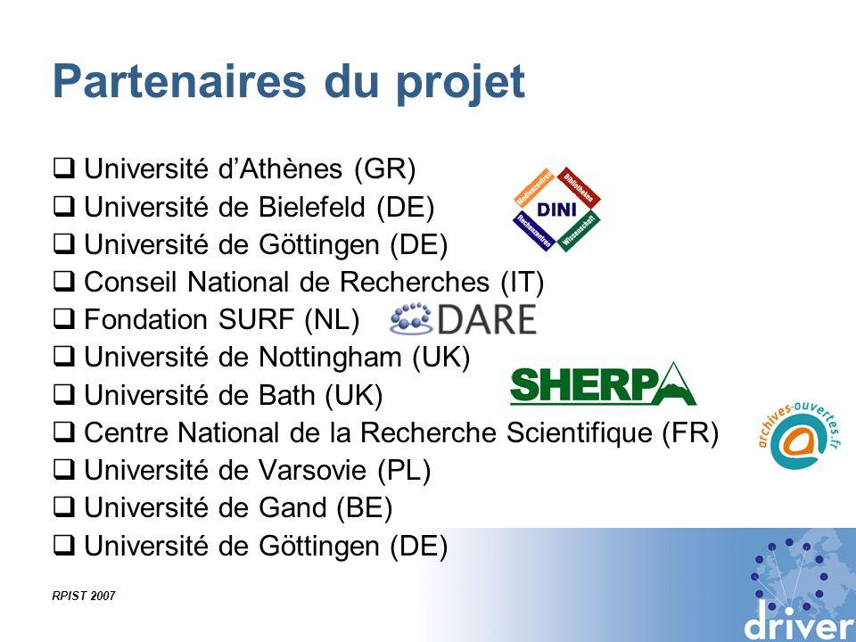 RPIST 2007 Partenaires du projet Université dAthènes (GR) Université de Bielefeld (DE) Université de Göttingen (DE) Conseil National de Recherches (IT