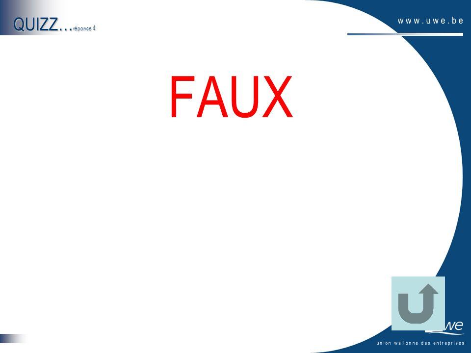 QUIZZ… réponse 4 FAUX