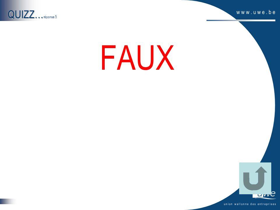 QUIZZ… réponse 5 FAUX