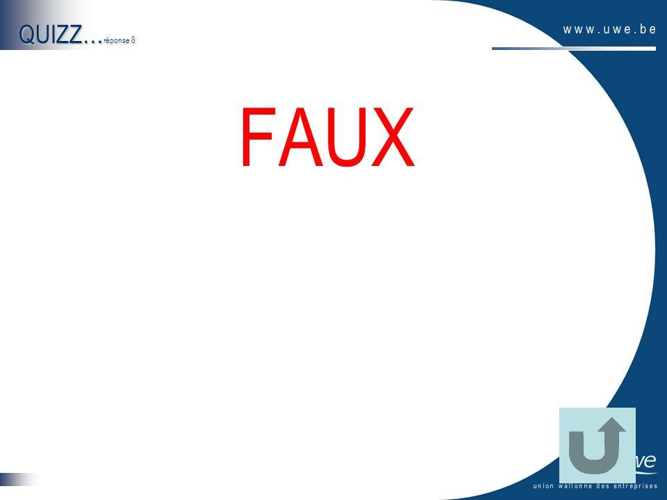 QUIZZ… réponse 8 FAUX