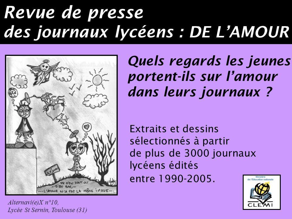 Revue de presse des journaux lycéens : DE LAMOUR Extraits et dessins sélectionnés à partir de plus de 3000 journaux lycéens édités entre 1990-2005.