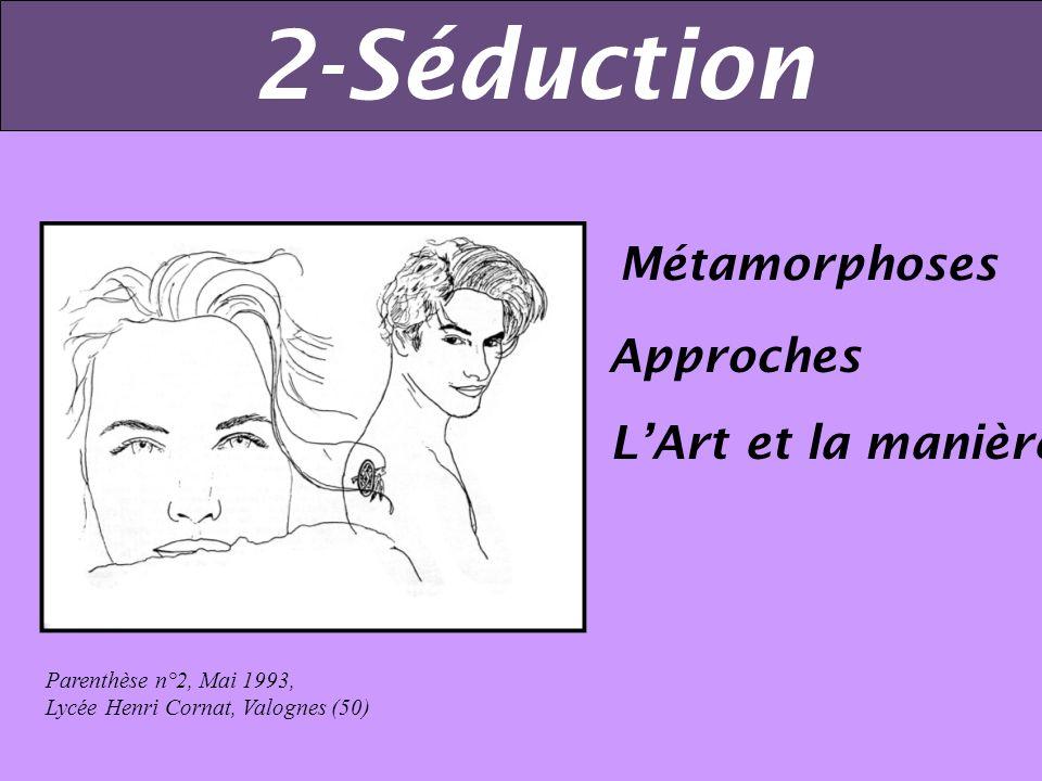Approches LArt et la manière Métamorphoses Parenthèse n°2, Mai 1993, Lycée Henri Cornat, Valognes (50) 2-Séduction