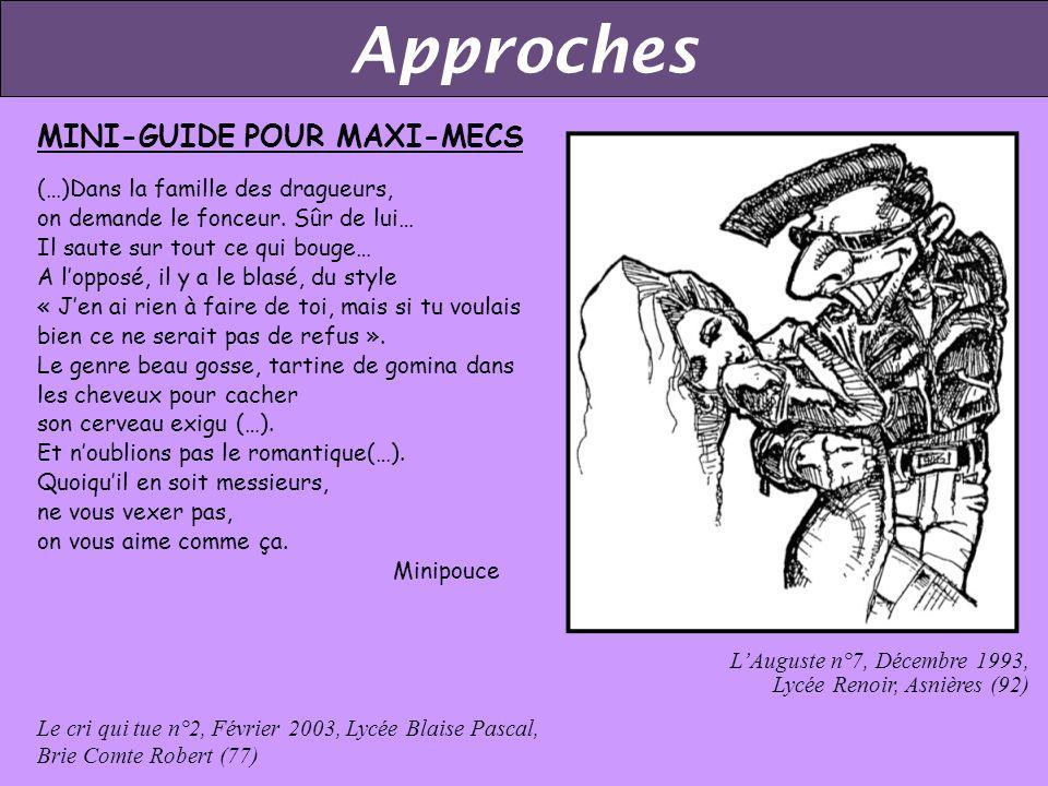Approches MINI-GUIDE POUR MAXI-MECS (…)Dans la famille des dragueurs, on demande le fonceur.