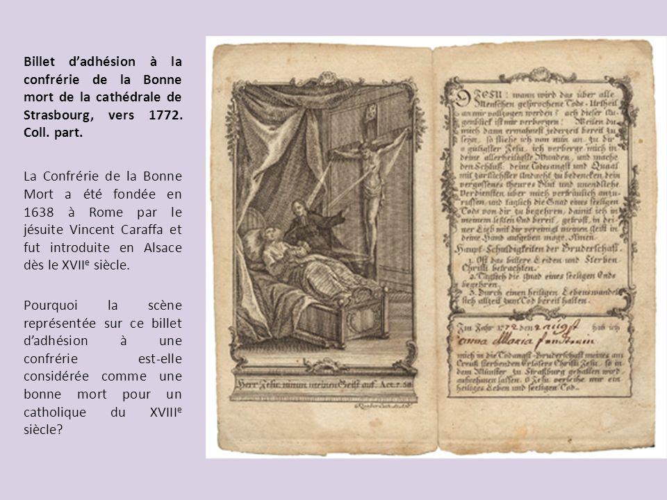 Billet dadhésion à la confrérie de la Bonne mort de la cathédrale de Strasbourg, vers 1772. Coll. part. La Confrérie de la Bonne Mort a été fondée en