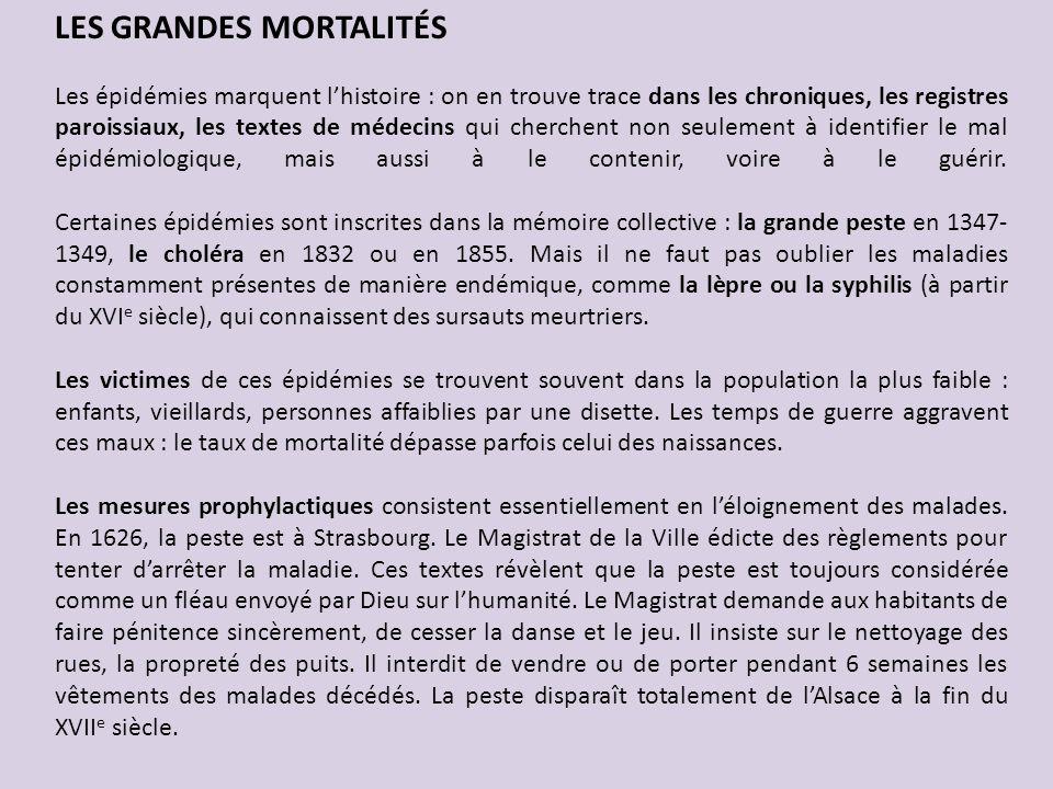 LES GRANDES MORTALITÉS Les épidémies marquent lhistoire : on en trouve trace dans les chroniques, les registres paroissiaux, les textes de médecins qu