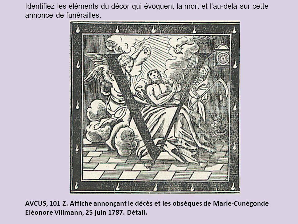 Identifiez les éléments du décor qui évoquent la mort et lau-delà sur cette annonce de funérailles. AVCUS, 101 Z. Affiche annonçant le décès et les ob