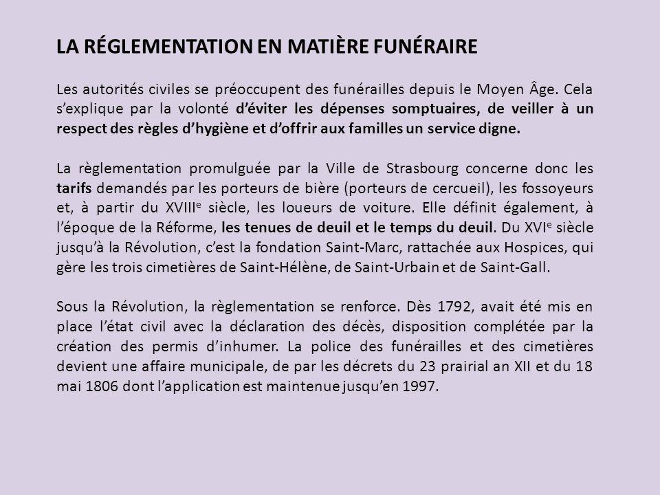 LA RÉGLEMENTATION EN MATIÈRE FUNÉRAIRE Les autorités civiles se préoccupent des funérailles depuis le Moyen Âge. Cela sexplique par la volonté déviter