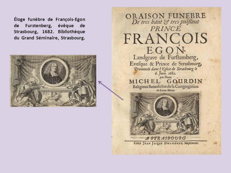Éloge funèbre de François-Egon de Furstenberg, évêque de Strasbourg, 1682. Bibliothèque du Grand Séminaire, Strasbourg.