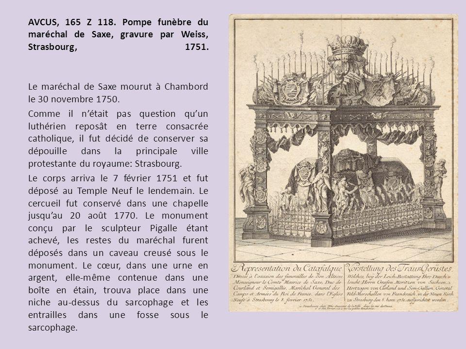 AVCUS, 165 Z 118. Pompe funèbre du maréchal de Saxe, gravure par Weiss, Strasbourg, 1751. Le maréchal de Saxe mourut à Chambord le 30 novembre 1750. C