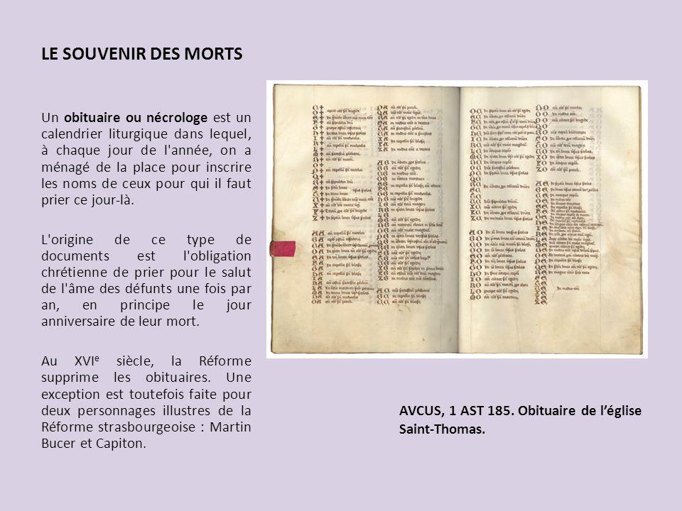 LE SOUVENIR DES MORTS Un obituaire ou nécrologe est un calendrier liturgique dans lequel, à chaque jour de l'année, on a ménagé de la place pour inscr