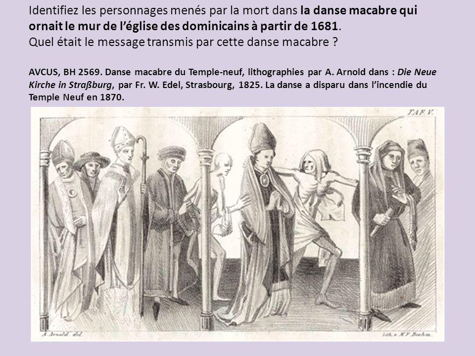 Identifiez les personnages menés par la mort dans la danse macabre qui ornait le mur de léglise des dominicains à partir de 1681. Quel était le messag