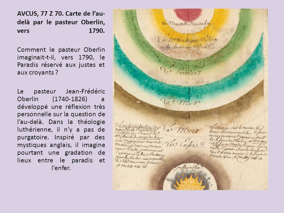 AVCUS, 77 Z 70. Carte de lau- delà par le pasteur Oberlin, vers 1790. Comment le pasteur Oberlin imaginait-t-il, vers 1790, le Paradis réservé aux jus