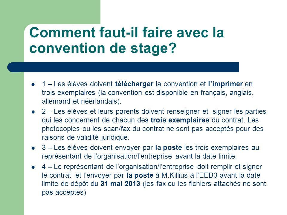 Comment faut-il faire avec la convention de stage? 1 – Les élèves doivent télécharger la convention et limprimer en trois exemplaires (la convention e