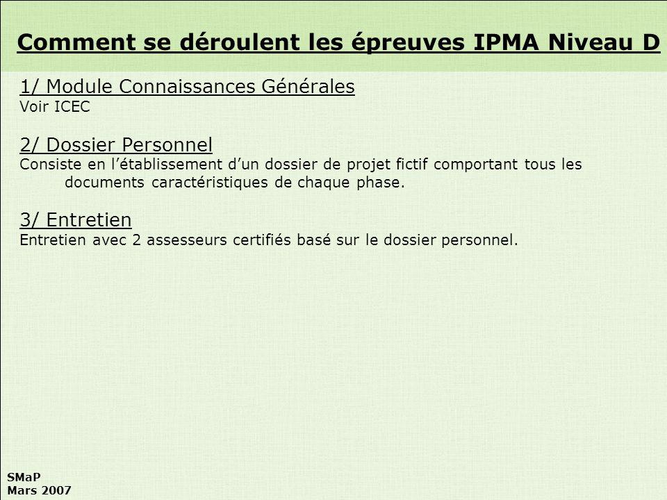 SMaP Mars 2007 1/ Module Connaissances Générales Voir ICEC 2/ Dossier Personnel Consiste en létablissement dun dossier de projet fictif comportant tou