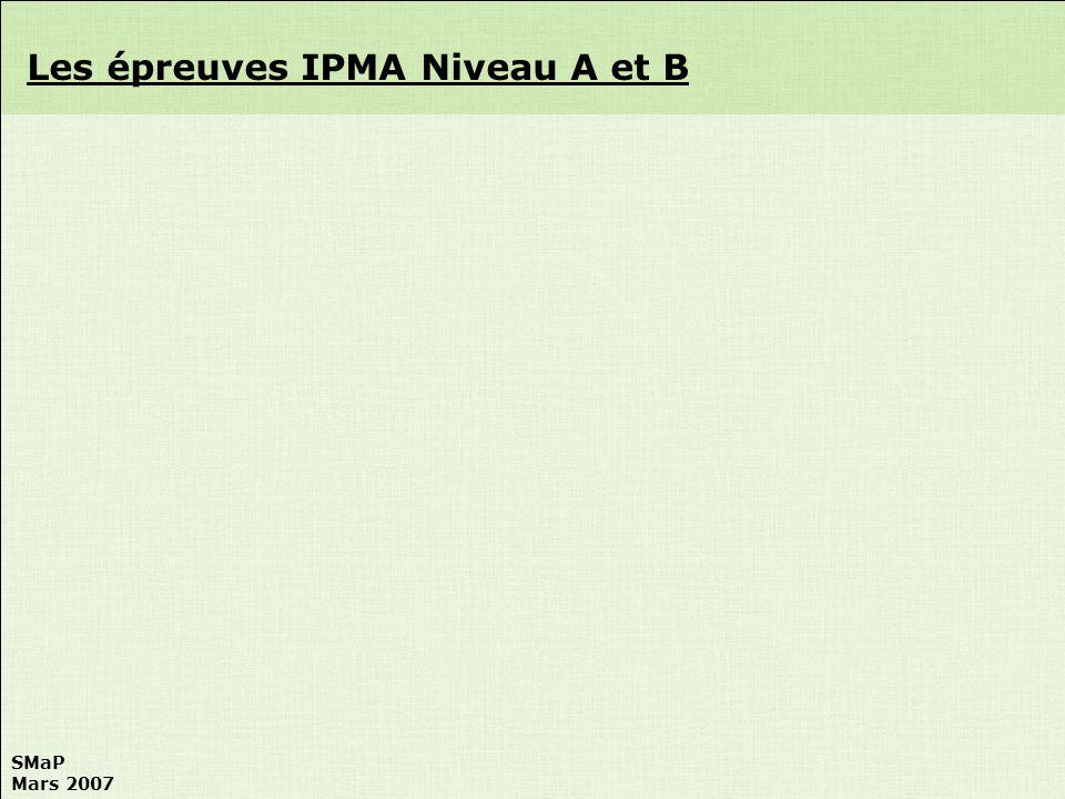 SMaP Mars 2007 Les épreuves IPMA Niveau A et B