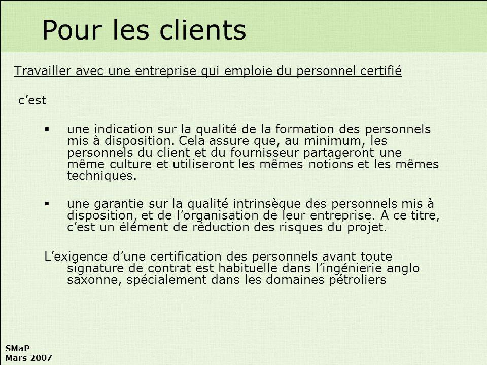 SMaP Mars 2007 Travailler avec une entreprise qui emploie du personnel certifié cest une indication sur la qualité de la formation des personnels mis
