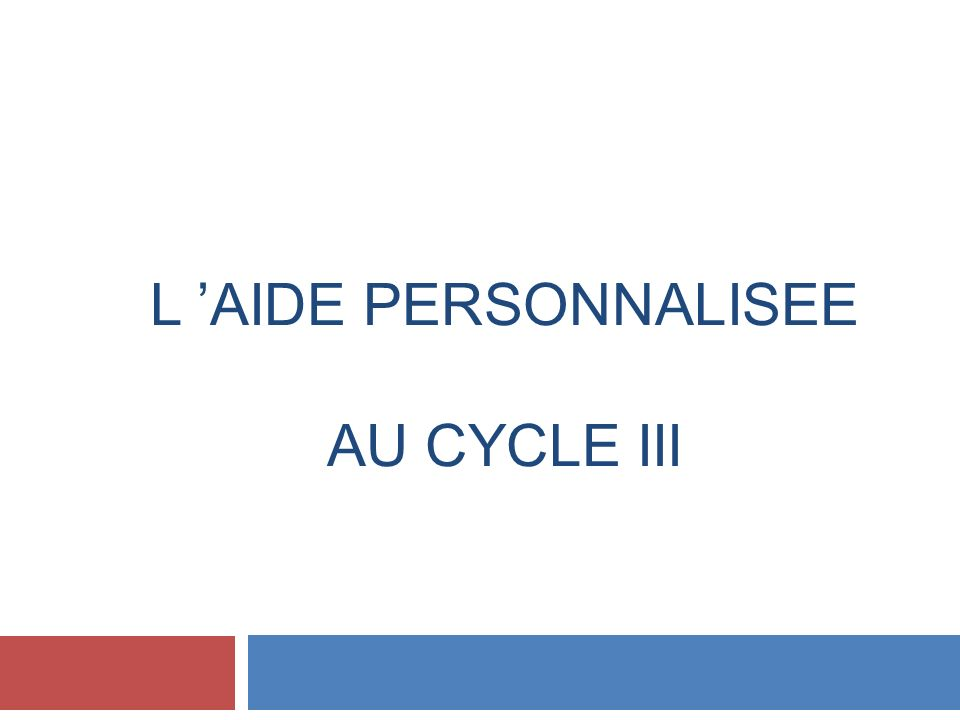 L AIDE PERSONNALISEE AU CYCLE III