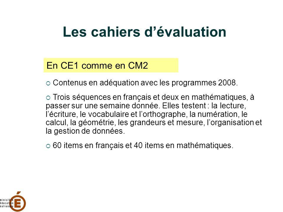 Les cahiers dévaluation Contenus en adéquation avec les programmes 2008. Trois séquences en français et deux en mathématiques, à passer sur une semain