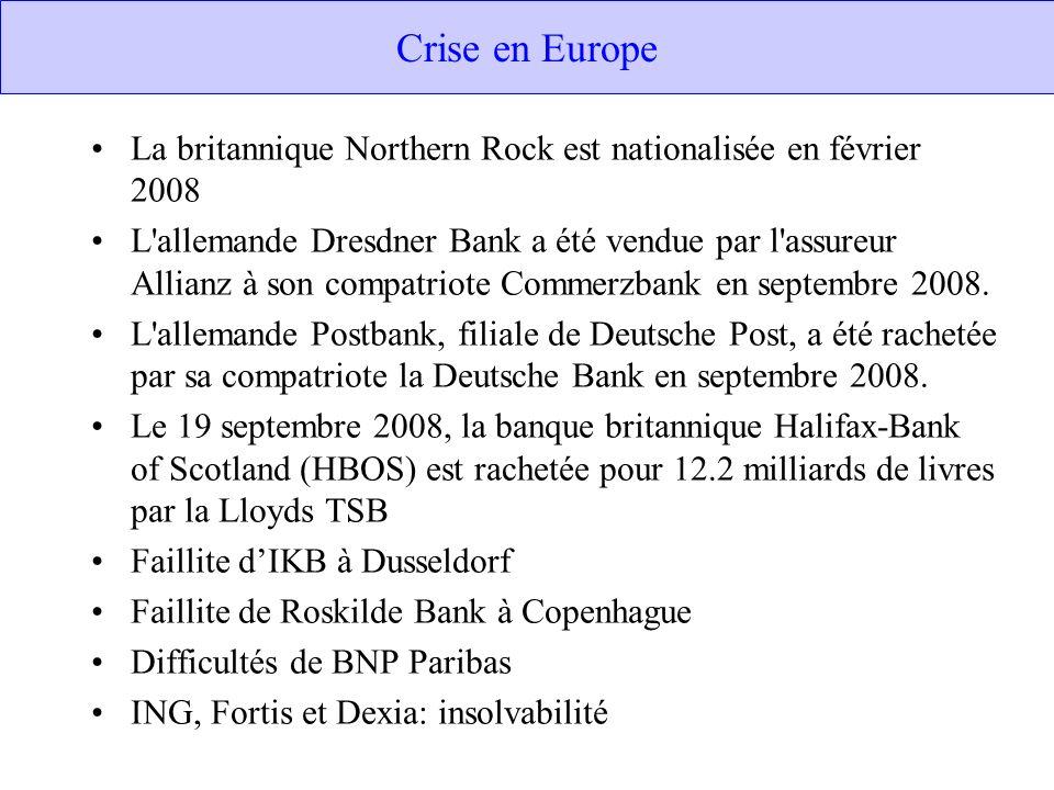 Crise en Europe La britannique Northern Rock est nationalisée en février 2008 L'allemande Dresdner Bank a été vendue par l'assureur Allianz à son comp