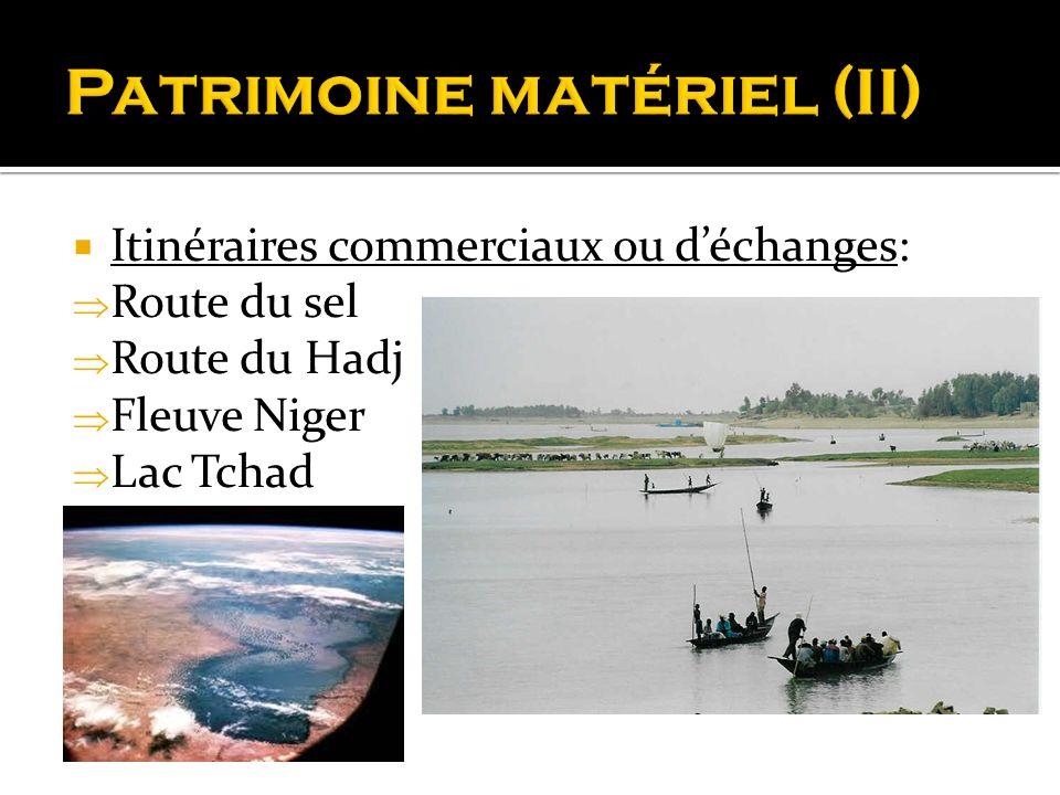 Itinéraires commerciaux ou déchanges: Route du sel Route du Hadj Fleuve Niger Lac Tchad