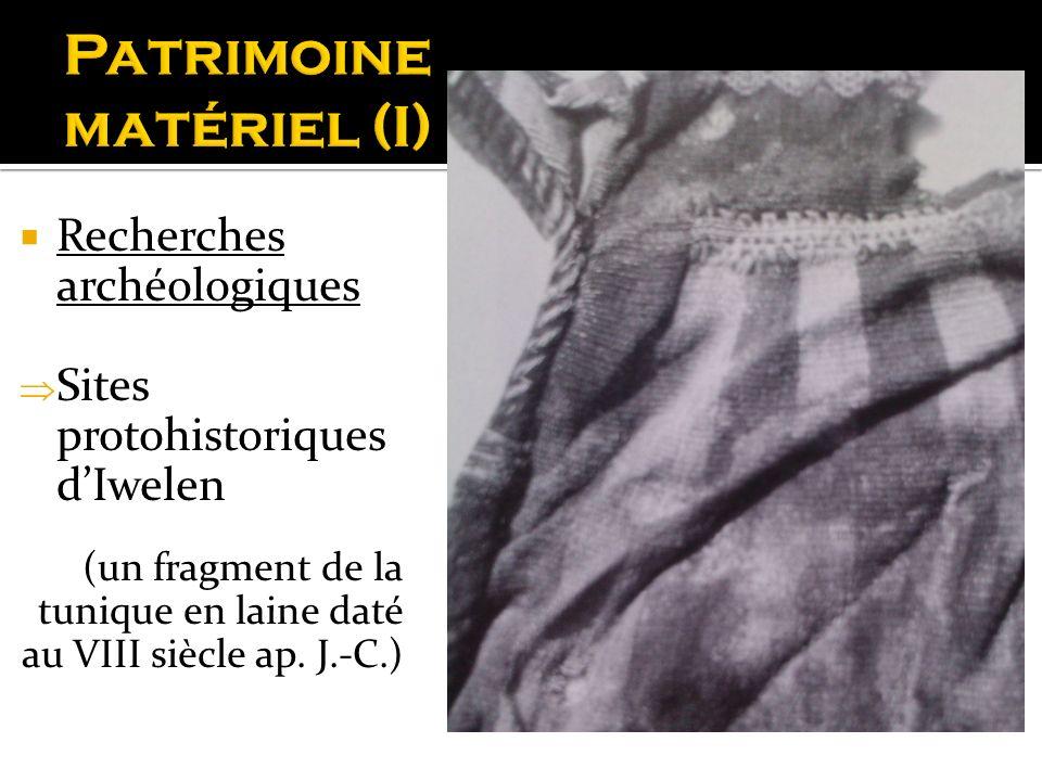 Recherches archéologiques Sites protohistoriques dIwelen (un fragment de la tunique en laine daté au VIII siècle ap. J.-C.)