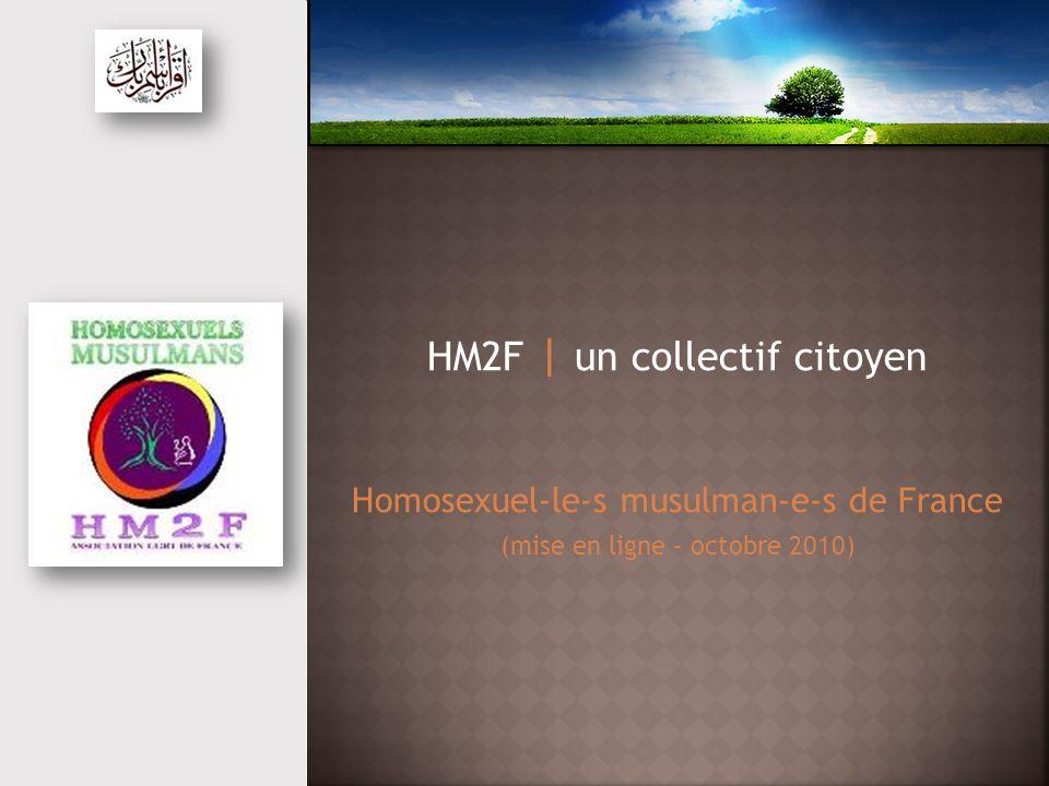 HM2F | un collectif citoyen Homosexuel-le-s musulman-e-s de France (mise en ligne – octobre 2010)