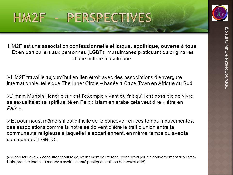 www..homosexuels-musulmans.org HM2F est une association confessionnelle et laïque, apolitique, ouverte à tous. Et en particuliers aux personnes (LGBT)
