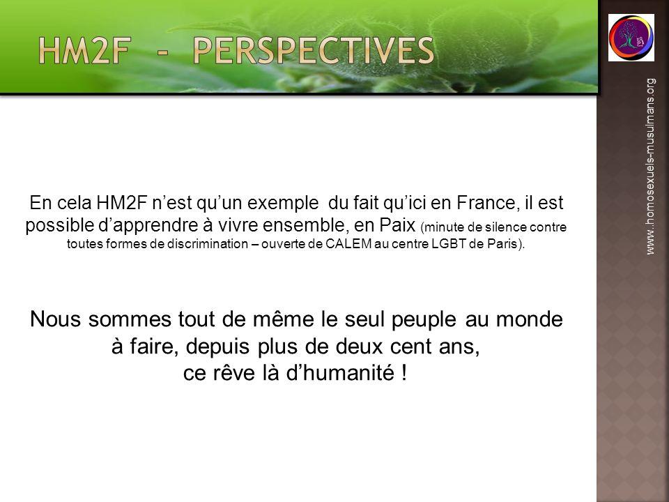 www..homosexuels-musulmans.org En cela HM2F nest quun exemple du fait quici en France, il est possible dapprendre à vivre ensemble, en Paix (minute de