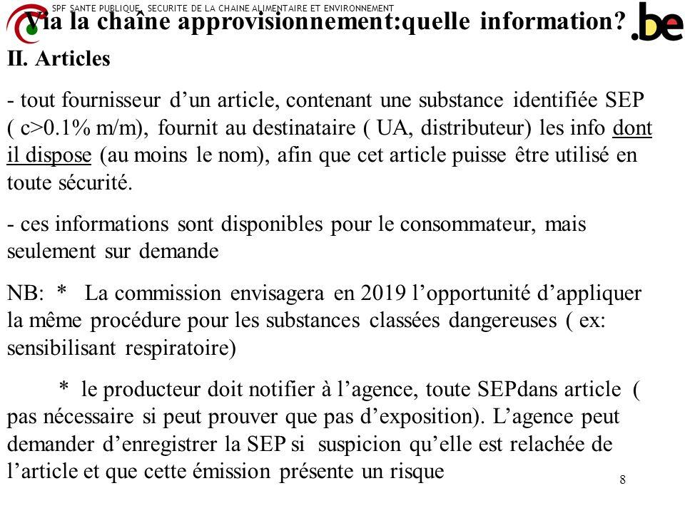 SPF SANTE PUBLIQUE, SECURITE DE LA CHAINE ALIMENTAIRE ET ENVIRONNEMENT 8 II. Articles - tout fournisseur dun article, contenant une substance identifi
