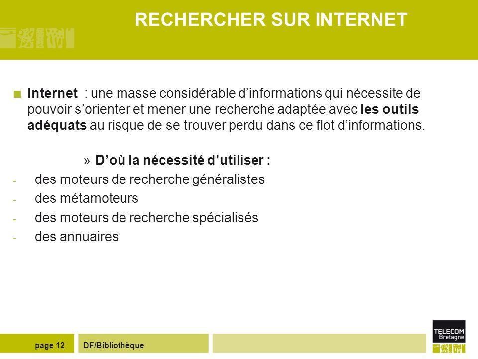 DF/Bibliothèquepage 11 ACCES AUX RESSOURCES ELECTRONIQUES Rechercher des normes ETSI (European Telecommunications Standard Institute) : organisme euro
