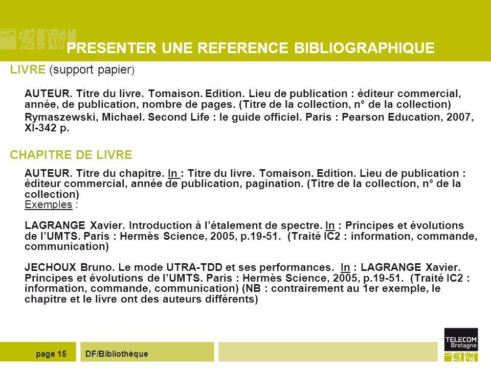 DF/Bibliothèquepage 14 REDIGER UN RAPPORT Des guides en ligne Guide de rédaction de rapports de projets (réalisé par des enseignants de TELECOM Bretag