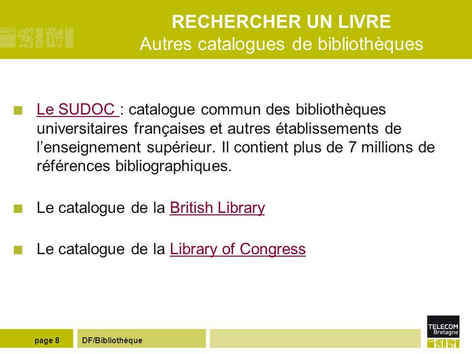 DF/Bibliothèquepage 7 RECHERCHER UN LIVRE la bibliothèque numérique EBSCOhost -En ligne,... 106 livres numériques dans les domaines de l'électronique,