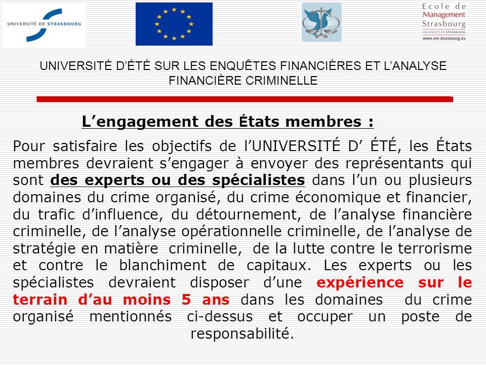 Pour satisfaire les objectifs de lUNIVERSITÉ D ÉTÉ, les États membres devraient sengager à envoyer des représentants qui sont des experts ou des spéci