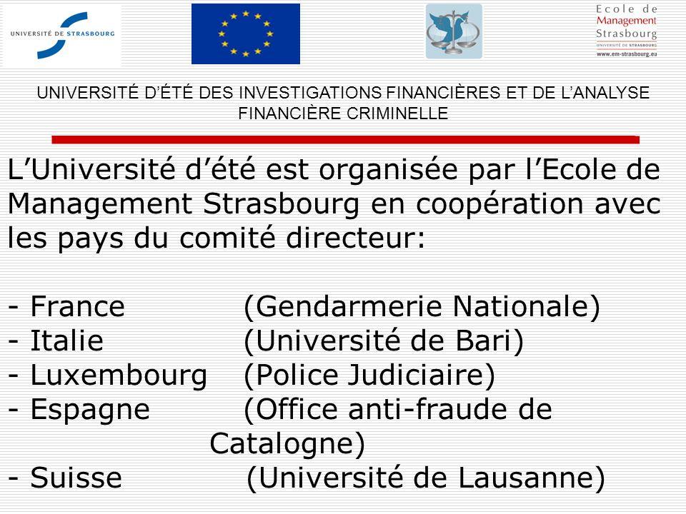LUniversité dété est organisée par lEcole de Management Strasbourg en coopération avec les pays du comité directeur: - France (Gendarmerie Nationale)