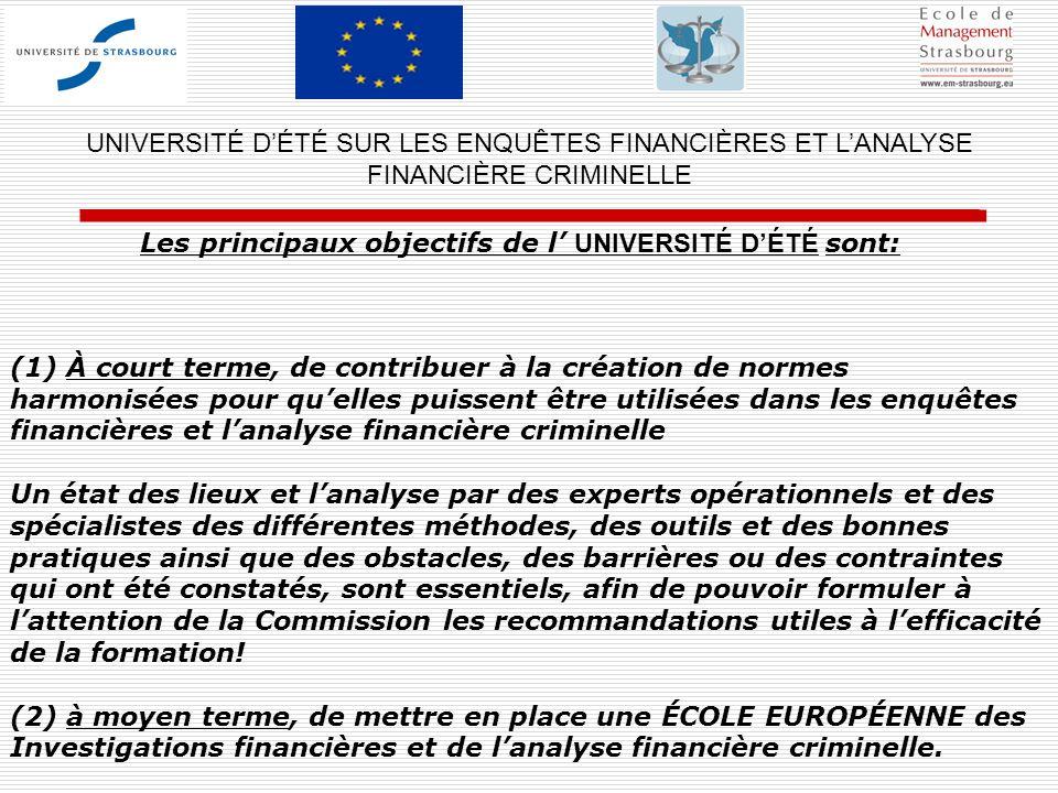 (1) À court terme, de contribuer à la création de normes harmonisées pour quelles puissent être utilisées dans les enquêtes financières et lanalyse fi