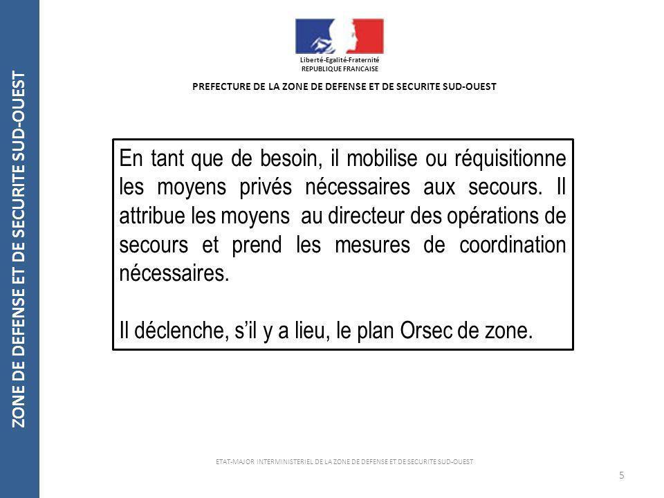 ZONE DE DEFENSE ET DE SECURITE SUD-OUEST Liberté-Egalité-Fraternité REPUBLIQUE FRANCAISE 6 PREFECTURE DE LA ZONE DE DEFENSE ET DE SECURITE SUD-OUEST ETAT-MAJOR INTERMINISTERIEL DE LA ZONE DE DEFENSE ET DE SECURITE SUD-OUEST Plan zonal dispositions générales (1 er juillet 2008) Dispositions spécifiques Feux de Forêts (1 er Juillet 2008) Dispositions spécifiques inondation (11 juillet 2011)
