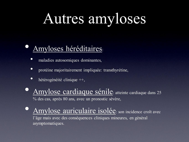 Autres amyloses Amyloses héréditaires : maladies autosomiques dominantes, protéine majoritairement impliquée: transthyrétine, hétérogénéité clinique +