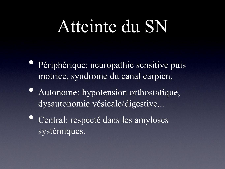 Atteinte du SN Périphérique: neuropathie sensitive puis motrice, syndrome du canal carpien, Autonome: hypotension orthostatique, dysautonomie vésicale