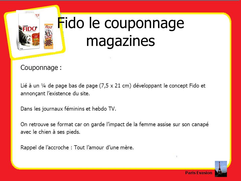 Fido le couponnage magazines Couponnage : Lié à un ¼ de page bas de page (7,5 x 21 cm) développant le concept Fido et annonçant lexistence du site. Da