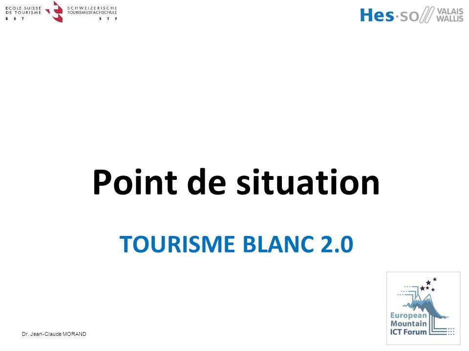 Dr. Jean-Claude MORAND TOURISME BLANC 2.0 Point de situation