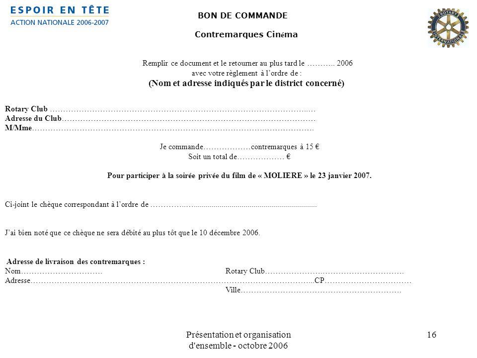 Présentation et organisation d'ensemble - octobre 2006 16 BON DE COMMANDE Contremarques Cin é ma Remplir ce document et le retourner au plus tard le …
