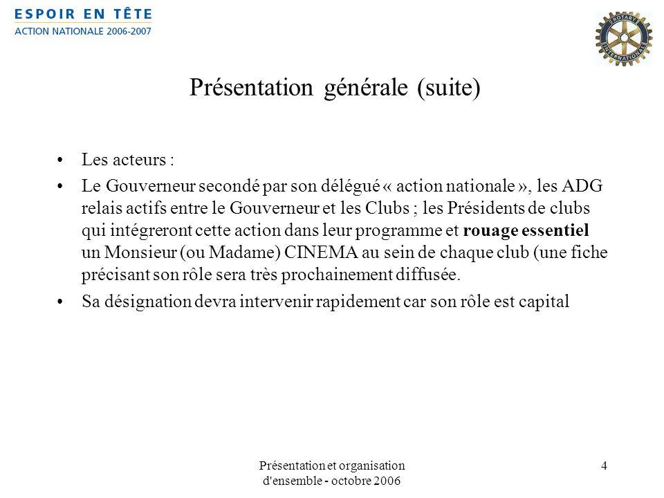 Présentation et organisation d'ensemble - octobre 2006 4 Présentation générale (suite) Les acteurs : Le Gouverneur secondé par son délégué « action na