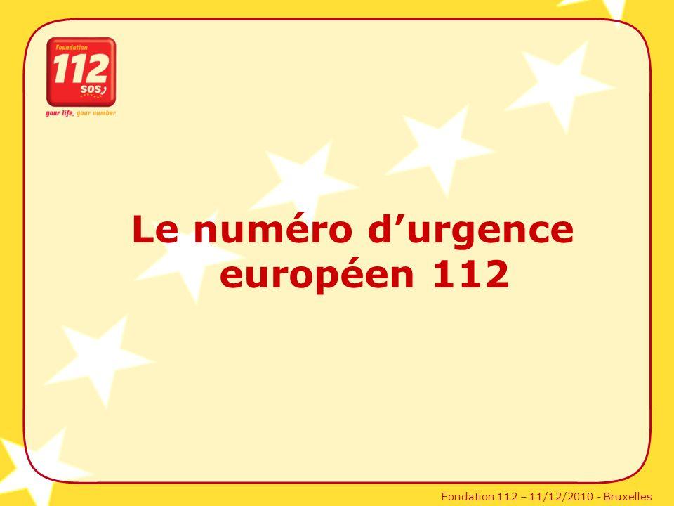 Fondation 112 – 11/12/2010 - Bruxelles Le numéro durgence européen 112