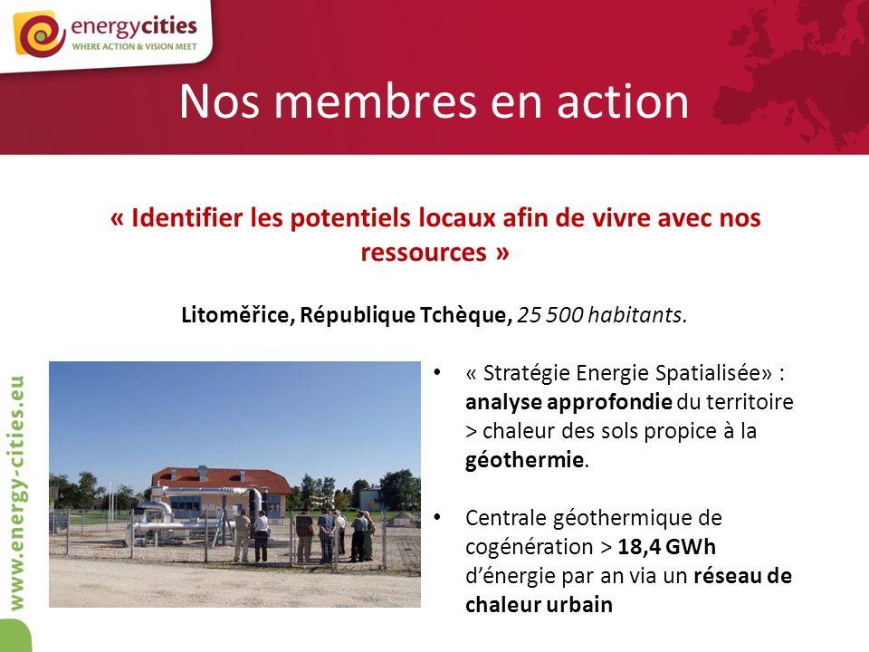 Nos membres en action « Identifier les potentiels locaux afin de vivre avec nos ressources » Litoměřice, République Tchèque, 25 500 habitants. « Strat